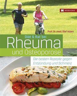 Diät & Rat bei Rheuma und Osteoporose von Adam,  Olaf