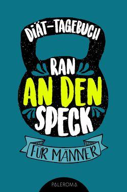 Diät-Tagebuch RAN AN DEN SPECK – Die 99 Tage Challenge für Männer von Notebooks,  Success
