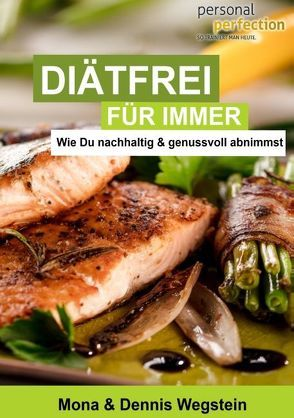 Diätfrei für immer von Personal perfection, Wegstein,  Dennis, Wegstein,  Mona