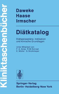 Diätkatalog von Daweke,  H., Gries,  F. A., Haase,  J., Irmscher,  K., Konrad,  R.M., Müller,  E., Strohmeyer,  G.