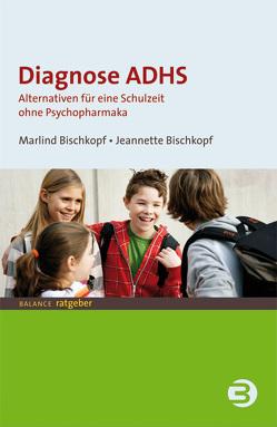 Diagnose ADHS von Bischkopf,  Jeannette, Bischkopf,  Marlind