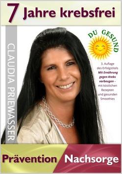 7 Jahre krebsfrei von Priewasser,  Claudia