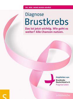 Diagnose Brustkrebs von Bueß-Kovács,  Dr. med. Heike