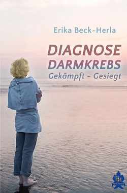 Diagnose Darmkrebs von Beck-Herla,  Erika