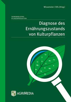 Diagnose des Ernährungszustands von Kulturpflanzen von Olfs,  Hans Werner, Wissemeier,  Alexander