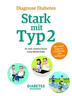 Diagnose Diabetes – Stark mit Typ 2 von Baum,  Andreas, Becker,  Marc, Freydank,  Christian, Köhle,  Anne-Bärbel, Müskes,  Christian