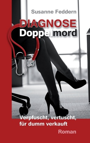 Diagnose Doppelmord von Feddern,  Susanne