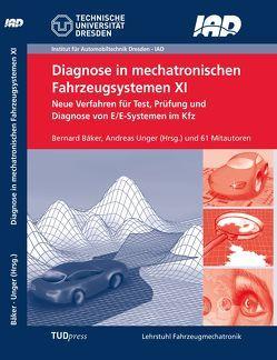 Diagnose in mechatronischen Fahrzeugsystemen XI von Bäker,  Bernard, Unger,  Andreas