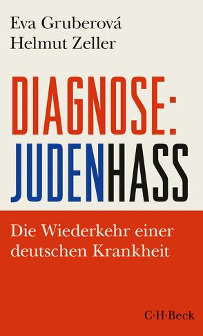 Diagnose: Judenhass von Gruberová,  Eva, Zeller,  Helmut
