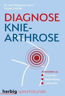 Diagnose Knie-Arthrose von Franz,  Wolfgang, Schäfer,  Robert