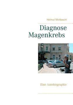 Diagnose Magenkrebs von Moldaschl,  Helmut