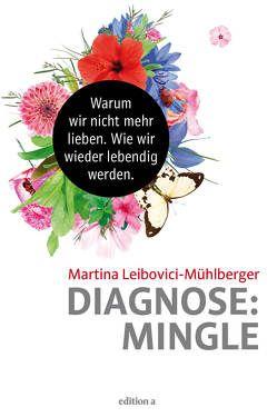 Diagnose: Mingle von Leibovici-Mühlberger,  Martina