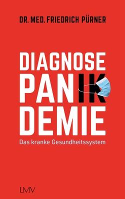 Diagnose Pan(ik)demie von Pürner,  Friedrich