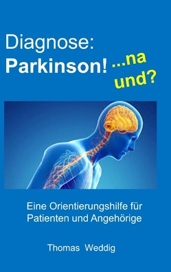 Diagnose: Parkinson! … na und? von Weddig,  Thomas