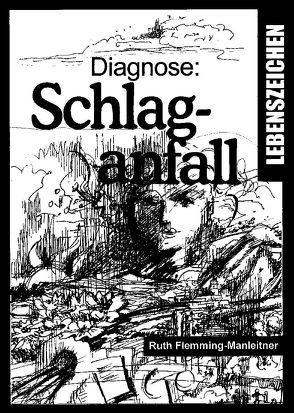 Diagnose: Schlaganfall von Flemming-Manleitner,  Ruth