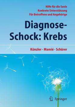 Diagnose-Schock: Krebs von Fazekas-Stenz,  Susanne, Fischer Schulthess,  Andrea, Künzler,  Alfred, Kyburz,  Jörg, Lenz,  Sabine, Mamié,  Stefan, Schürer,  Carmen
