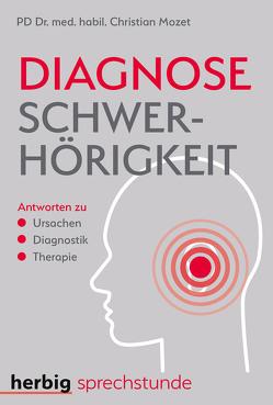Diagnose Schwerhörigkeit von Mozet,  Christian