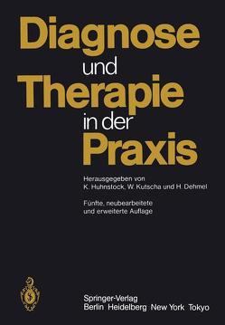 Diagnose und Therapie in der Praxis von Dehmel,  H., Florin,  I., Huhnstock,  H., Huhnstock,  K.-H., Kallinke,  D., Kutscha,  W., Rudnitzki,  G., Schmidt,  G.-W.