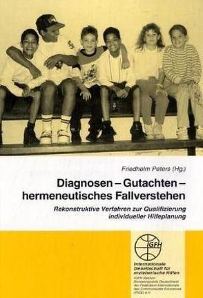 Diagnosen – Gutachten – hermeneutisches Fallverstehen von Peters,  Friedhelm
