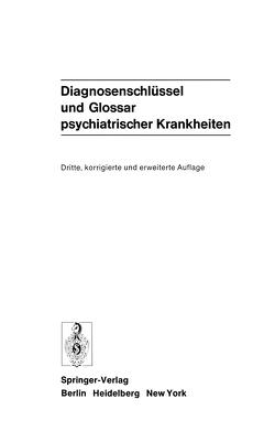 Diagnosenschlüssel und Glossar psychiatrischer Krankheiten von Degkwitz,  R., Helmchen,  H., Kockott,  G., Mombour,  W.