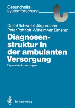 Diagnosenstruktur in der ambulanten Versorgung von Eimeren,  Wilhelm van, John,  Jürgen, Potthoff,  Peter, Schwefel,  Detlef