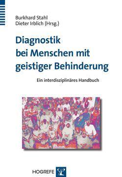 Diagnostik bei Menschen mit geistiger Behinderung von Irblich,  Dieter, Stahl,  Burkhard