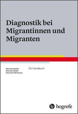 Diagnostik bei Migrantinnen und Migranten von Brinkmann,  Heinz Ulrich, Maehler,  Débora B., Shajek,  Alexandra