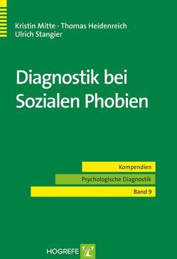 Diagnostik bei Sozialen Phobien von Heidenreich,  Thomas, Mitte,  Kristin, Stangier,  Ulrich