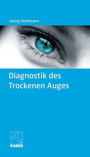 Diagnostik des Trockenen Auges von Huttmann,  Georg