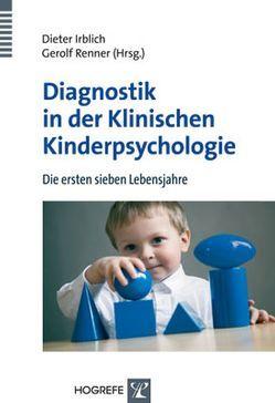 Diagnostik in der Klinischen Kinderpsychologie von Irblich,  Dieter, Renner,  Gerolf