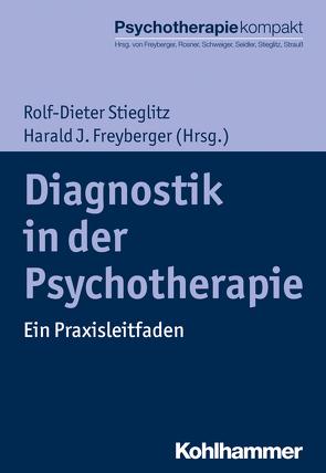 Diagnostik in der Psychotherapie von Freyberger,  Harald, Freyberger,  Harald J, Rosner,  Rita, Schweiger,  Ulrich, Seidler,  Günter H., Stieglitz,  Rolf-Dieter, Strauß,  Bernhard