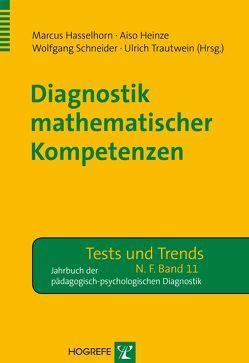 Diagnostik mathematischer Kompetenzen von Hasselhorn,  Marcus, Heinze,  Aiso, Schneider,  Wolfgang, Trautwein,  Ulrich