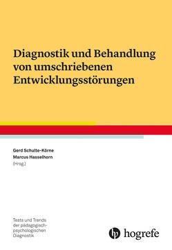 Diagnostik und Behandlung von umschriebenen Entwicklungsstörungen von Hasselhorn,  Marcus, Schulte-Körne,  Gerd