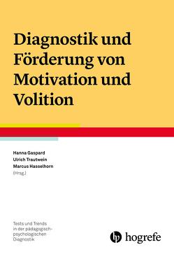 Diagnostik und Förderung von Motivation und Volition von Gaspard,  Hanna, Hasselhorn,  Marcus, Trautwein,  Ulrich