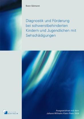 Diagnostik und Förderung bei schwerstbehinderten Kindern und Jugendlichen mit Sehschädigungen von Gömann,  Sven