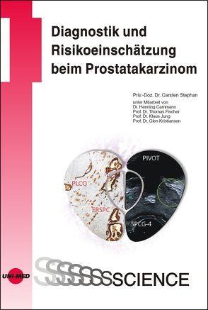 Diagnostik und Risikoeinschätzung beim Prostatakarzinom von Stephan,  Carsten