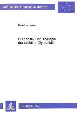 Diagnostik und Therapie der erektilen Dysfunktion von Hartmann,  Uwe