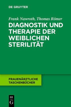 Diagnostik und Therapie der weiblichen Sterilität von Nawroth,  Frank, Römer,  Thomas
