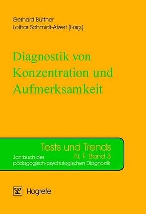 Diagnostik von Konzentration und Aufmerksamkeit von Büttner,  Gerhard, Schmidt-Atzert,  Lothar