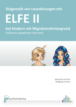 Diagnostik von Lesestörungen mit ELFE II bei Kindern mit Migrationshintergrund von Lenhard,  Alexandra, Lenhard,  Wolfgang