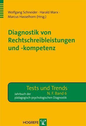 Diagnostik von Rechtschreibleistungen und -kompetenz von Hasselhorn,  Marcus, Marx,  Harald, Schneider,  Wolfgang