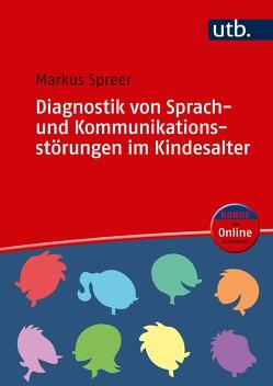 Diagnostik von Sprach- und Kommunikationsstörungen im Kindesalter von Spreer,  Markus