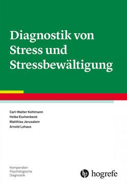 Diagnostik von Stress und Stressbewältigung von Eschenbeck,  Heike, Jerusalem,  Matthias, Kohlmann,  Carl–Walter, Lohaus,  Arnold
