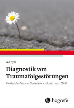 Diagnostik von Traumafolgestörungen von Gysi,  Jan