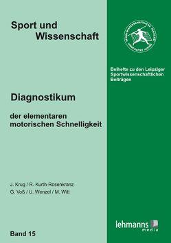 Diagnostikum der elementaren motorischen Schnelligkeit von Krug,  Jürgen, Kurth-Rosenkranz,  Ronny, Voß,  Gerald, Wenzel,  Uwe, Witt,  Maren