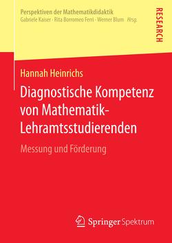 Diagnostische Kompetenz von Mathematik-Lehramtsstudierenden von Heinrichs,  Hannah