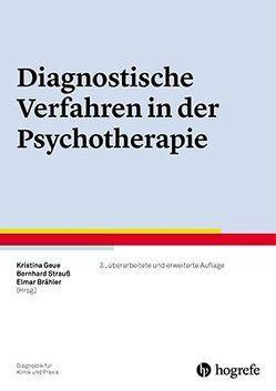 Diagnostische Verfahren in der Psychotherapie von Brähler,  Elmar, Geue,  Kristina, Strauß,  Bernhard