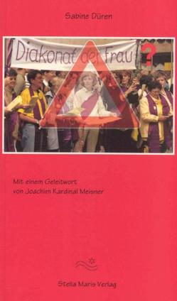 Diakonat der Frau? von Düren,  Sabine, Meißner,  Joachim