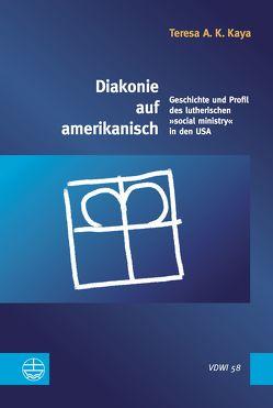 Diakonie auf amerikanisch von Kaya,  Teresa A. K.