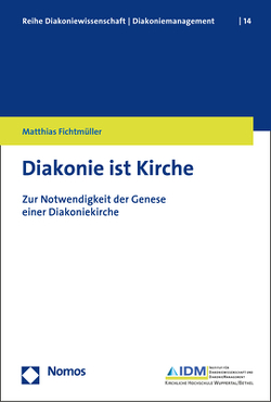 Diakonie ist Kirche von Fichtmüller,  Matthias